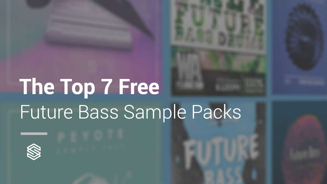 Top 7 Future Bass Sample Packs | Free Sample Packs